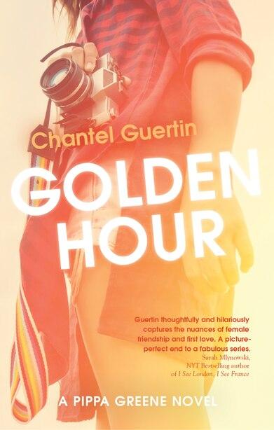 Golden Hour: A Pippa Greene Novel by Chantel Guertin
