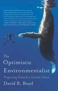 The Optimistic Environmentalist: Progressing Toward A Greener Future