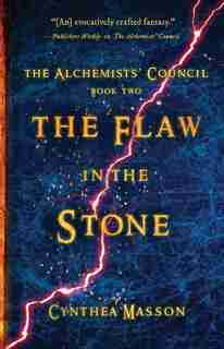 The Flaw In The Stone: The Alchemists' Council, Book 2 by Cynthea Masson