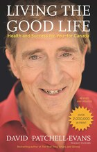 Living The Good Life: Health And Success For You-for Canada