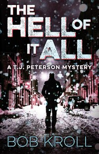The Hell Of It All: A T.j. Peterson Mystery