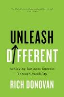 Unleash Different: Achieving Business Success Through Disability