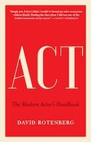 Act: The Modern Actor's Handbook