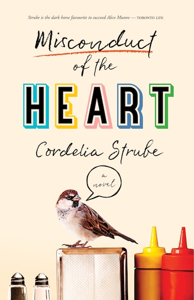 Misconduct Of The Heart: A Novel by Cordelia Strube