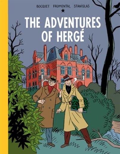 The Adventures of Herge by Jose-Louis Bocquet