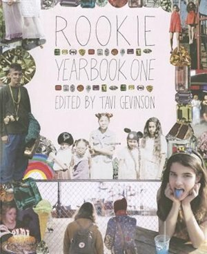 Rookie: Yearbook One by Tavi Gevinson