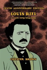 Book Louis Riel: Tenth Anniversary Edition by Chester Brown