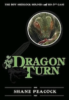 The Dragon Turn: The Boy Sherlock Holmes, His Fifth Case