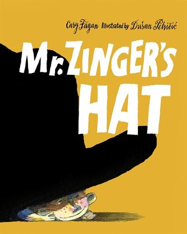 Mr. Zinger's Hat by Cary Fagan