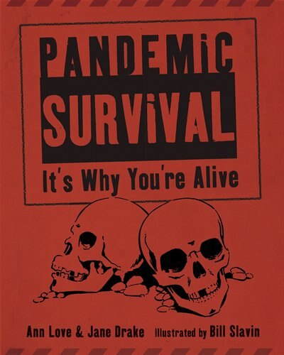 Pandemic Survival: It's Why You're Alive by Ann Love