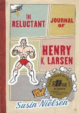 Book The Reluctant Journal Of Henry K. Larsen by Susin Nielsen
