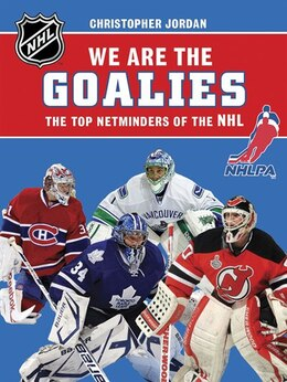 Book We Are The Goalies: The Top Netminders Of The Nhl by Nhlpa