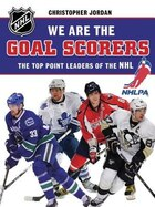 We Are The Goal Scorers: The Top Point Leaders Of The Nhl