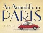 An Armadillo In Paris