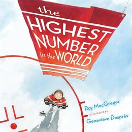 Book The Highest Number In The World by Roy Macgregor