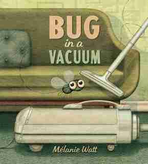 Bug In A Vacuum by Melanie Watt
