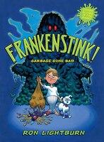 Book Frankenstink!: Garbage Gone Bad by Ron Lightburn