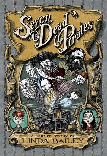 Seven Dead Pirates by Linda Bailey