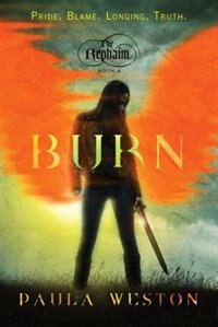 Burn: The Rephaim Book Iv by Paula Weston