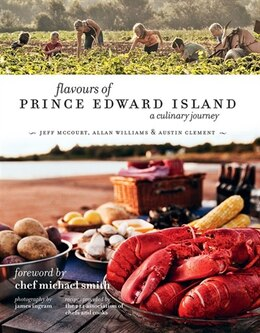 Book Flavours of Prince Edward Island: A Culinary Journey by Jeff Mccourt