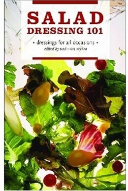 Book Salad Dressing 101: Dressings for All Occasions by Nathan Hyam