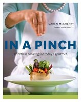 In a Pinch: Effortless Cooking for today's Gourmet