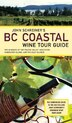 John Schreiner's BC Coastal Wine Tour: The Wineries of the Fraser Valley Vancouver, Vancouver Island, and the Gulf I by John Schreiner