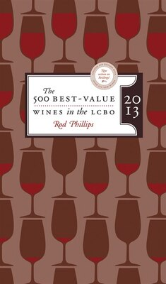 Book The 500 Best Value Wines in the LCBO: Updated Fifth Edition with Over 150 New Wines by Rod Phillips