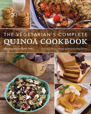 The Vegetarian's Complete Quinoa Cookbook: From the Ontario Home Economics Association by Home Economi Ontario