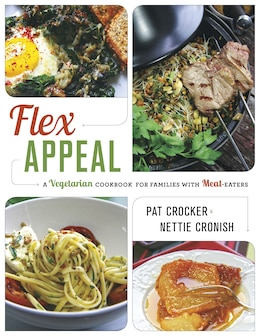 Book Flex Appeal: A Vegetarian Cookbook for Families with Meat-Eaters by Pat Crocker
