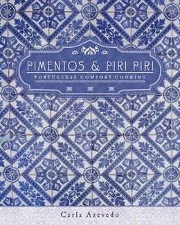 Book Pimentos and Piri Piri: Portuguese Comfort Cooking by Carla Azevedo