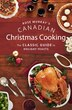 Rose Murray?s Canadian Christmas Cooking: The Classic Guide to Holiday Feasts by Rose Murray