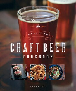 Book The Canadian Craft Beer Cookbook by David Ort