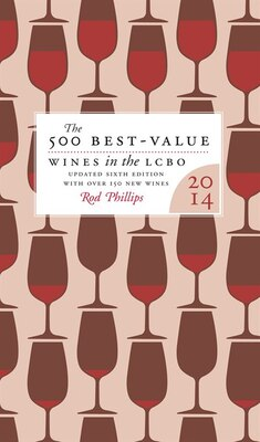 Book The 500 Best Value-Wines in the LCBO, 2014: The definitive guide to the best wine deals in the… by Rod Phillps
