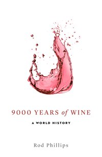 9000 Years Of Wine: A World History