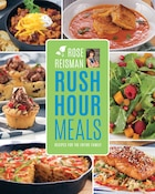 Rose Reisman's Rush Hour Meals: Recipes for the Entire Family
