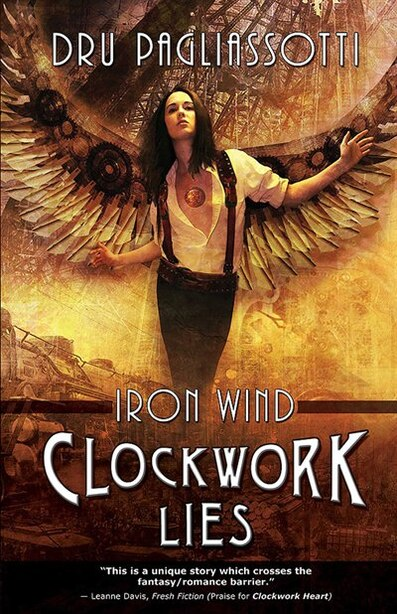 Clockwork Lies: Iron Wind by Dru Pagliassotti