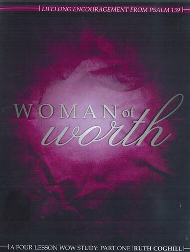 Woman Of Worth: A Four Lesson Bible Study