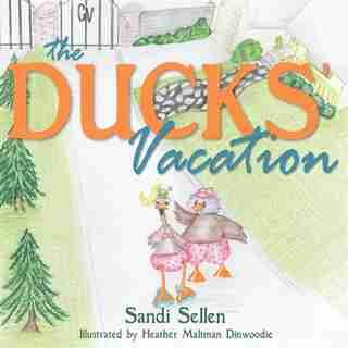 The Ducks' Vacation by Sandi Sellen