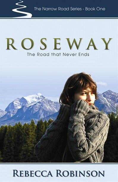 Roseway: The Road That Never Ends by Rebecca Robinson