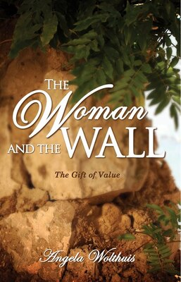 Book The Woman and the Wall: The Gift of Value by Angela Wolthuis