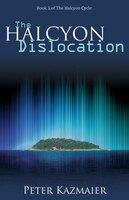 The Halcyon Dislocation