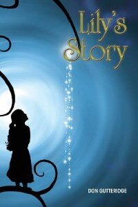 Lily's Story by Don Gutteridge