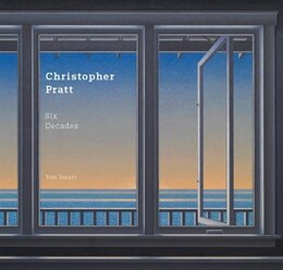 Book Christopher Pratt: Six Decades by Tom Smart