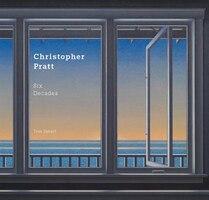 Christopher Pratt: Six Decades