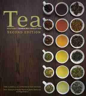 Tea: History, Terroirs, Varieties by Kevin Gascoyne
