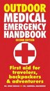 Outdoor Medical Emergency Handbook: First Aid For Travelers, Backpackers And Adventurers by Spike Briggs