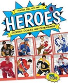 Hockey Hall Of Fame Heroes: Scorers, Goalies And Defensemen