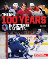 The NHL 100 Years in Pictures and Stories