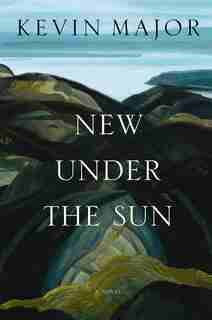 New Under the Sun: A Novel by Kevin Major